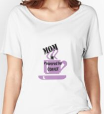 Mom - powered by coffee Women's Relaxed Fit T-Shirt
