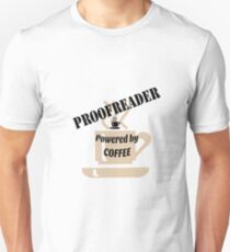 Proofreader - powered by coffee T-Shirt