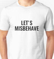 Let's Misbehave! T-Shirt