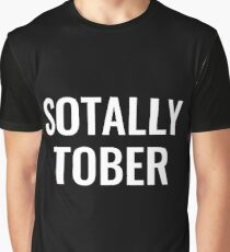 Sotally Tober! Graphic T-Shirt