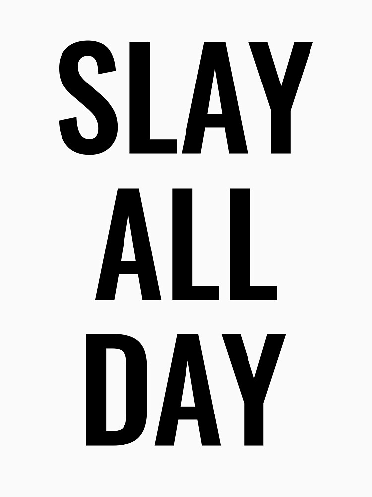Slay all day by simbamerch