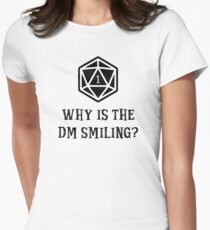 Why Is The DM Smiling? Dungeons & Dragons Women's Fitted T-Shirt