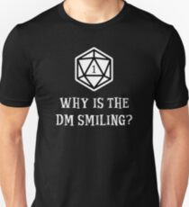 Why Is The DM Smiling? Dungeons & Dragons (White) T-Shirt