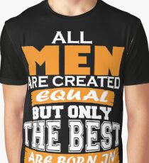 All Men are Created Equal but Only The Best are Born in September Graphic T-Shirt