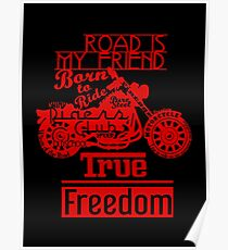True Freedom - Road is my friend Motorbike - Red Poster