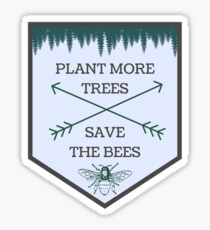 Plant More Trees & Save The Bees Sticker