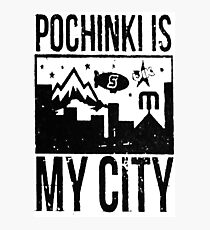 Pochinki is my City Photographic Print