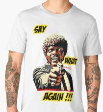 SAY WHAT AGAIN PULP FICTION JULES  Men's Premium T-Shirt