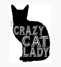 Crazy cat lady - Funny cat saying. Photographic Print