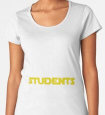 Students, I am your teacher  Women's Premium T-Shirt