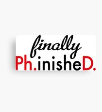 finally Ph.inisheD. Canvas Print