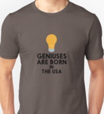 Geniuses are born in THE USA R3kgd T-Shirt