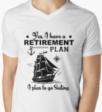 Yes, I Have A Retirement Plan, I Plan To Go Sailing Shirt T-Shirt