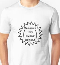 Funny Woodworking Woodworker  Measure Cut Swear Repeat T-Shirt