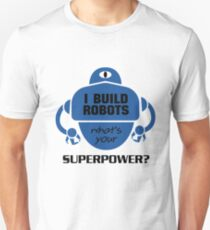 I Build Robots Robotics Engineer Funny Gift Slim Fit T-Shirt