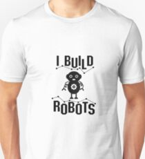 I Build Robots Robotics Engineer Funny Gift Slim Fit T-Shirt