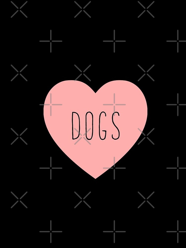 I Love Dogs Heart | Dog  by thepinecones
