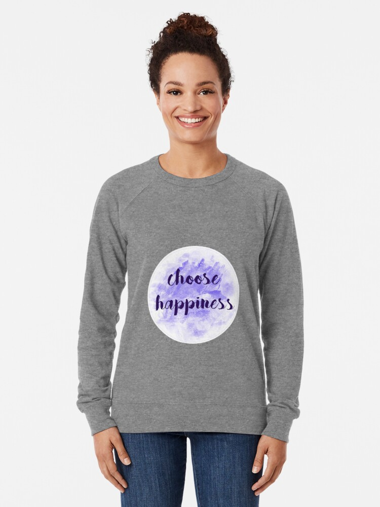 Alternate view of choose happiness sticker | purple watercolor design Lightweight Sweatshirt