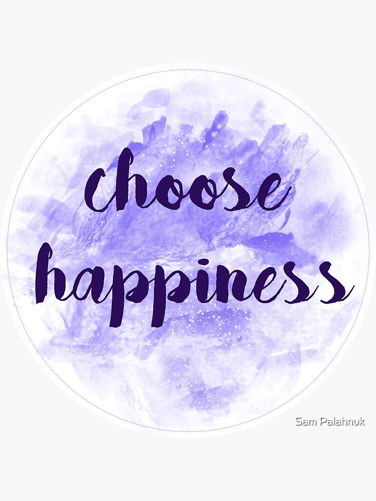 choose happiness sticker | purple watercolor design by sampalahnukart