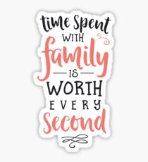 Time Spent With Family Sticker