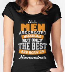 All Men are Created Equal but Only The Best are Born in November Women's Fitted Scoop T-Shirt