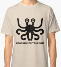 FSM - he boiled for your sins Classic T-Shirt