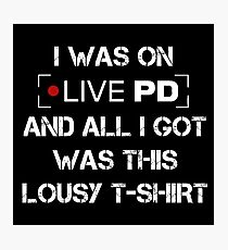 Live PD Lousy Tee Photographic Print