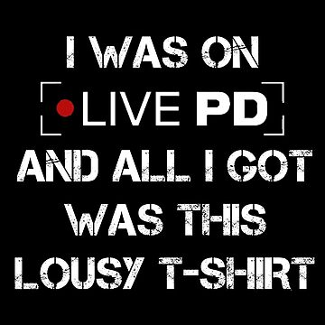 Live PD Lousy Tee by Kohs