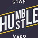 Stay Humble, Hustle Hard Motivational Design by orvin