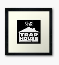 Welcome to the Trap House Framed Print