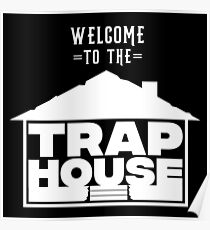 Welcome to the Trap House Poster