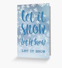 Let It Snow, Let It Snow, Let It Snow Greeting Card