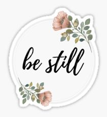 Be still - Christian Quote - Vintage Sticker