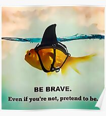 Be Brave Gold Shark Poster