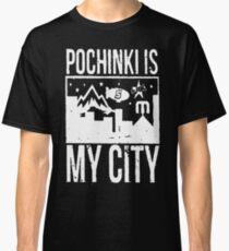 Pochinki is My City Classic T-Shirt