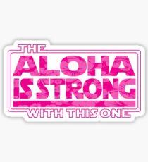 Aloha ist stark Sticker