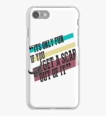 Only Fun if You Get a Scar iPhone Case/Skin