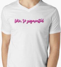 Like, so pigmented Men's V-Neck T-Shirt