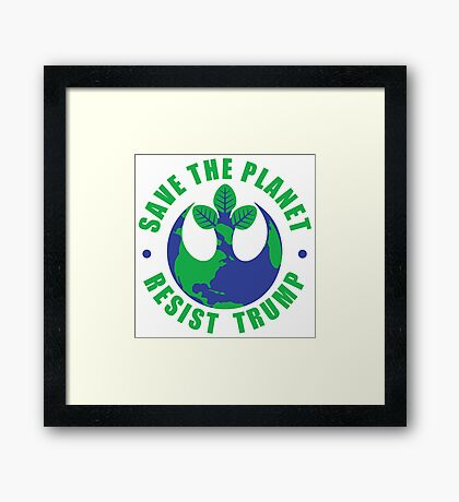 Save The Planet Resist Trump Framed Print