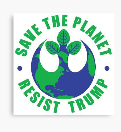 Save The Planet Resist Trump Canvas Print