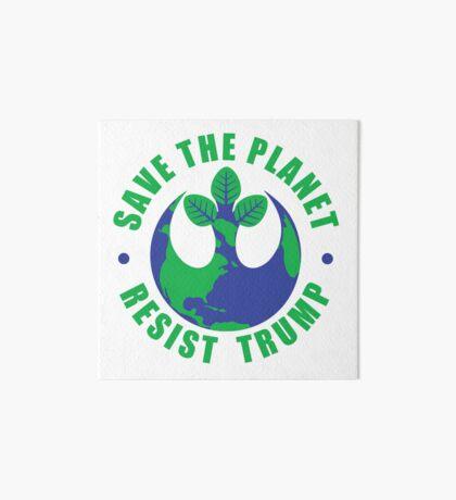 Save The Planet Resist Trump Art Board
