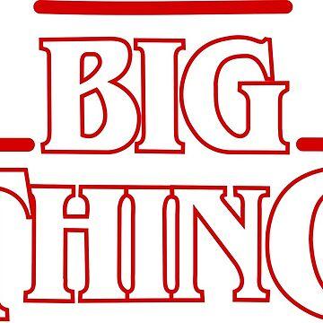 Big Thing - Stranger Things by izzywellman