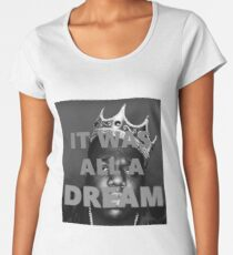 """The Notorious B.I.G. """"It Was All A Dream"""" Women's Premium T-Shirt"""