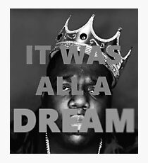 "The Notorious B.I.G. ""It Was All A Dream"" Photographic Print"