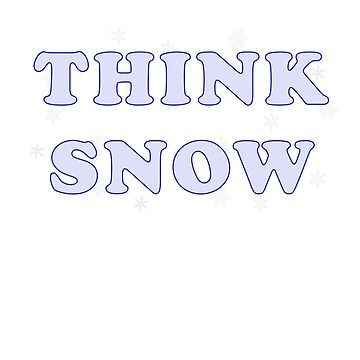 Think Snow T-Shirt by MidnightAkita