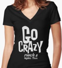 Go crazy Women's Fitted V-Neck T-Shirt