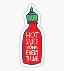 Hot Sauce on Everything  Sticker