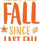 Bereit für den Herbst seit dem letzten Herbst von kjanedesigns