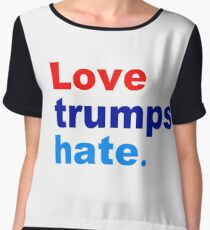 love trumps hate Chiffon Top