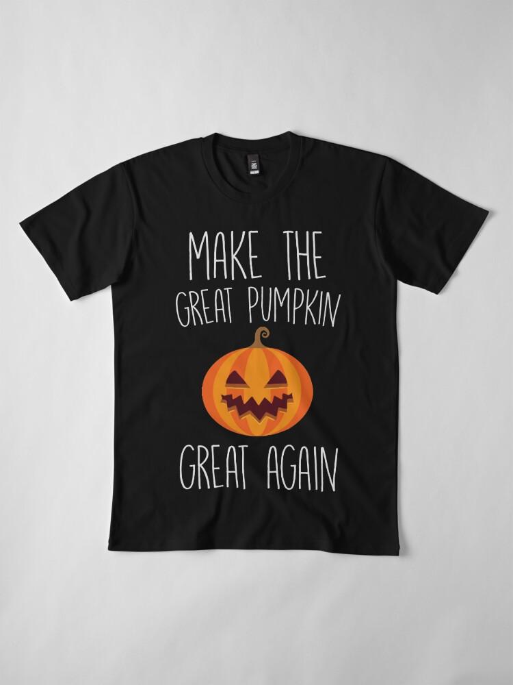 Alternative Ansicht von Machen Sie den großen Kürbis wieder großartig Premium T-Shirt